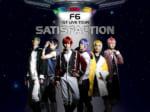 F6 1st LIVE TOUR「Satisfaction」