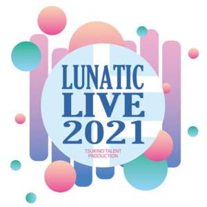 LUNATIC LIVE 2021