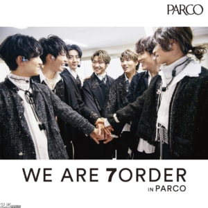 『WE ARE 7ORDER IN PARCO』